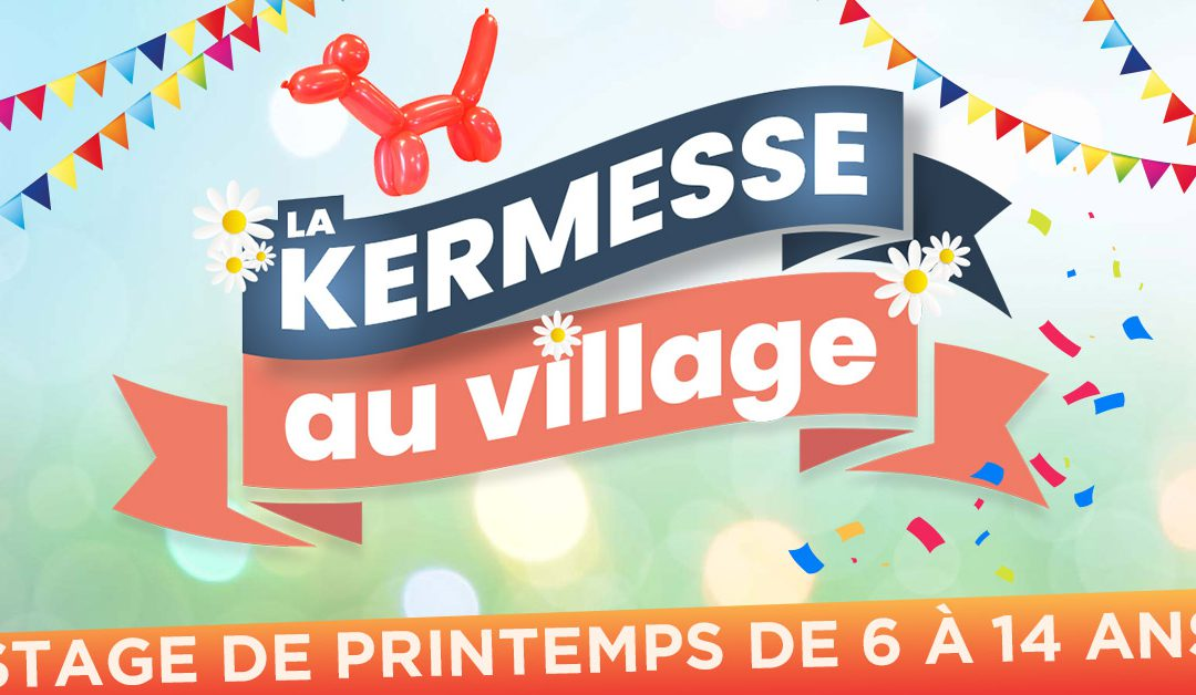 Stage de printemps – La kermesse au village
