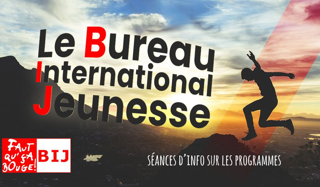 Le Bureau International Jeunesse : séances d'info sur les programmes