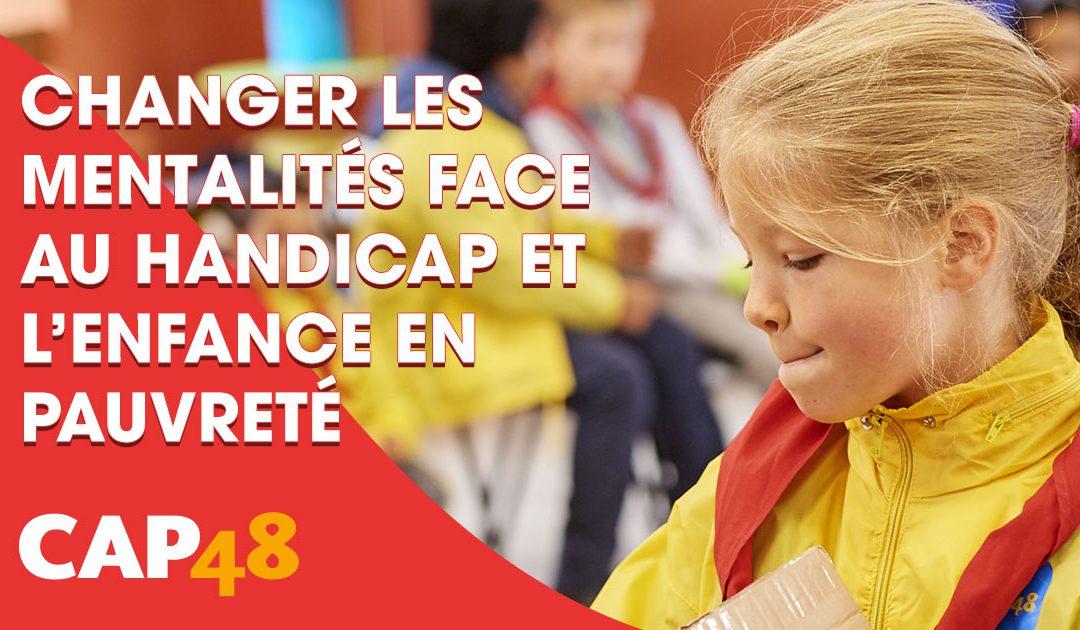 CAP48 : Changer les mentalités face au handicap et l'enfance en pauvreté