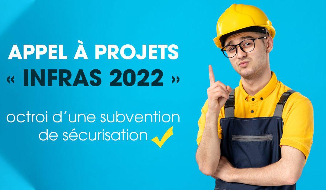 Appel à projets « Infras 2022 » pour l'octroi d'une subvention de sécurisation